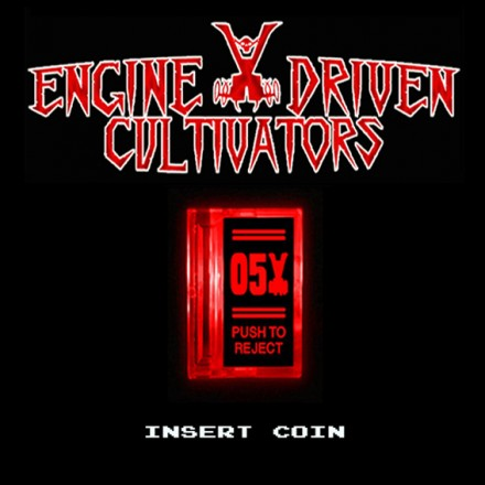 "Engine Driven Cultivators: ""Insert Coin"" album cover unveiled"