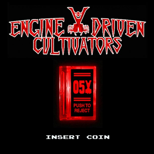 """Engine Driven Cultivators: """"Insert Coin"""" album cover unveiled"""