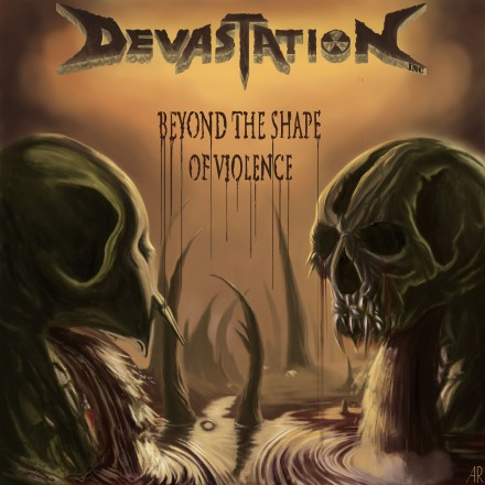 "Devastation Inc.: ""Beyond The Shape Of Violence"" front cover!"