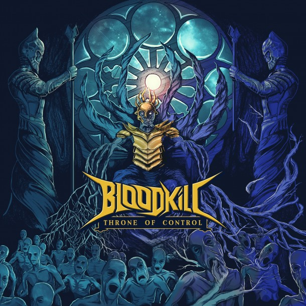 """Bloodkill: """"Throne of Control"""" tracklist and cover artwork!"""